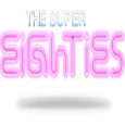 slot the super eighties